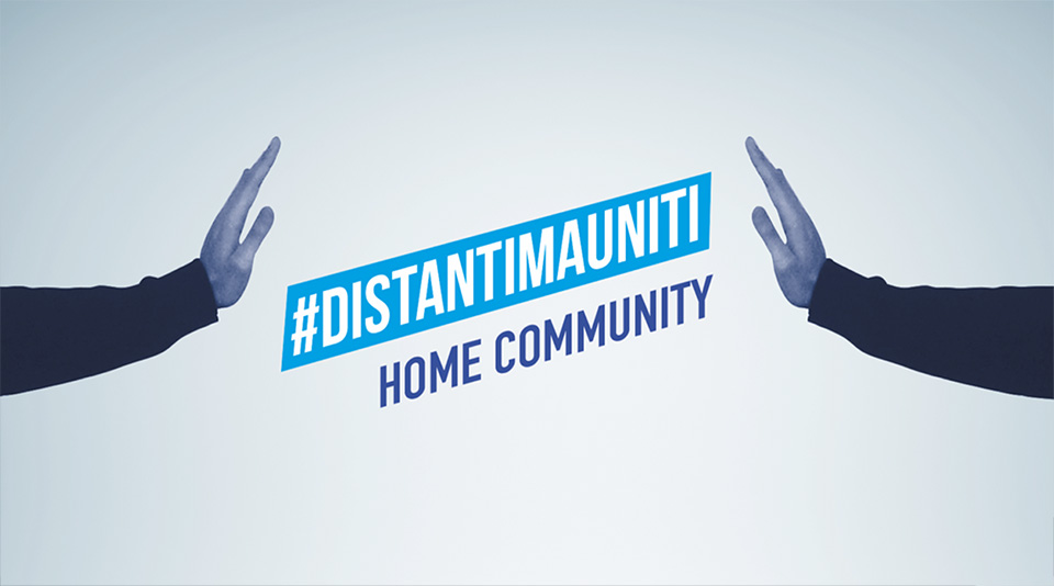 #DistantiMaUniti Home community